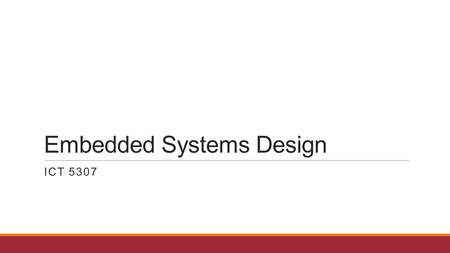 Embedded Systems Design ICT 5307. Embedded System What is an embedded System??? Any IDEA???