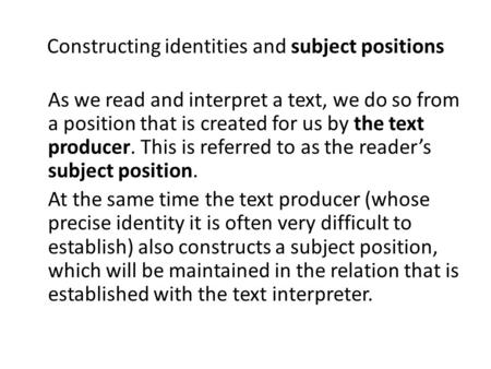 Constructing identities and subject positions