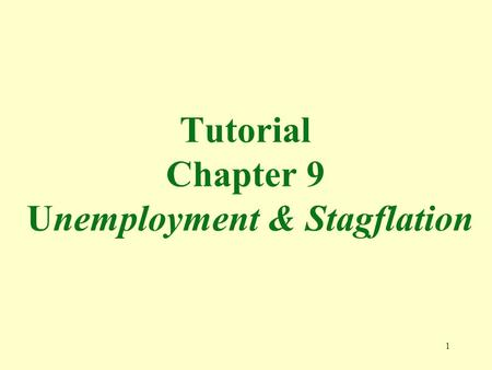 Tutorial Chapter 9 Unemployment & Stagflation