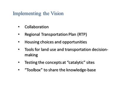 Collaboration Collaboration Regional Transportation Plan (RTP) Regional Transportation Plan (RTP) Housing choices and opportunities Housing choices and.