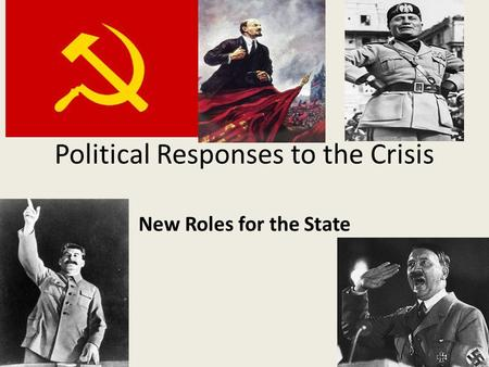 Political Responses to the Crisis New Roles for the State.