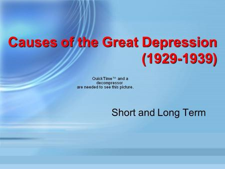Causes of the Great Depression (1929-1939) Short and Long Term.