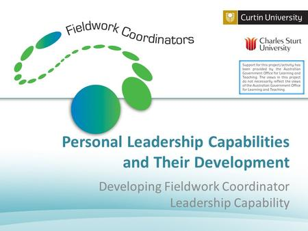 Personal Leadership Capabilities and Their Development Developing Fieldwork Coordinator Leadership Capability.