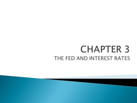 THE FED AND INTEREST RATES.  Notes in circulation  Depository institution reserves The FED used its power over the monetary base to control the money.