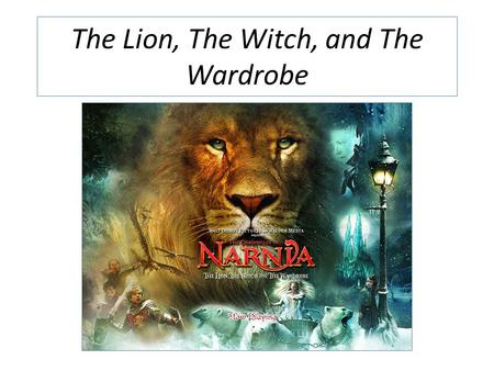 The Lion, The Witch, and The Wardrobe. Learning Goal: Identify the fantastical elements in a work of fantasy fiction.