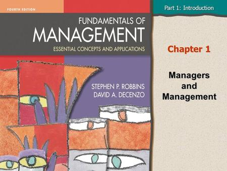 Part 1: Introduction Chapter 1 Managers <strong>and</strong> Management.