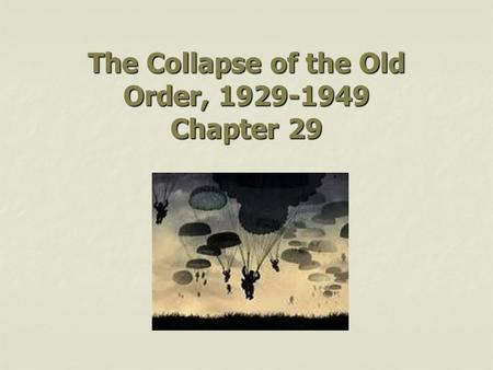 The Collapse of the Old Order, Chapter 29