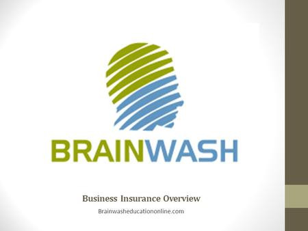 Business Insurance Overview Brainwasheducationonline.com.