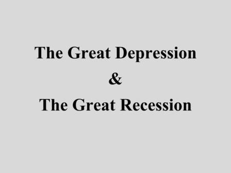 The Great Depression & The Great Recession. THEN: Stock Market Crash October 29, 1929 Investors ruined and banks closed: businesses can't grow businesses.
