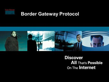 1 © 2000, Cisco Systems, Inc. Session # Presentation_ID Border Gateway Protocol.