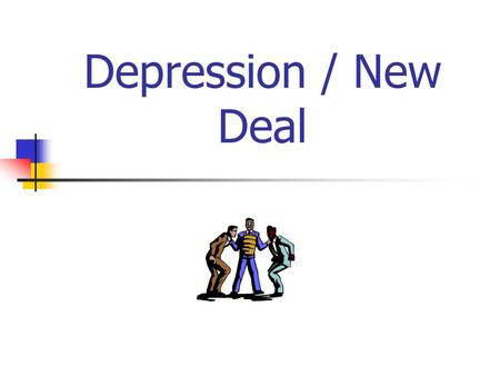 Depression / New Deal. Objectives Look at effects of the Depression Examine pictures to visual the impact of the depression.