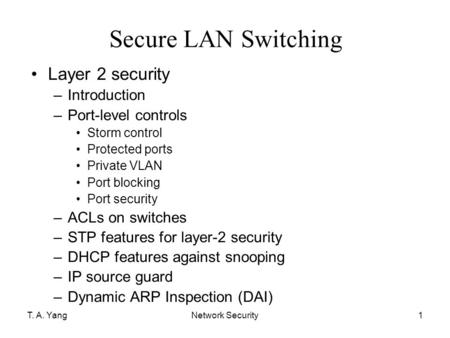 Secure LAN Switching Layer 2 security Introduction Port-level controls