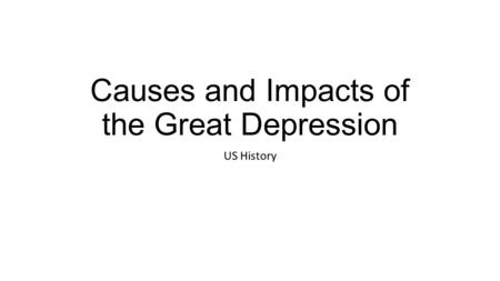 Causes and Impacts of the Great Depression