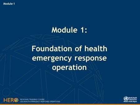 Module 1: Foundation of health emergency response operation