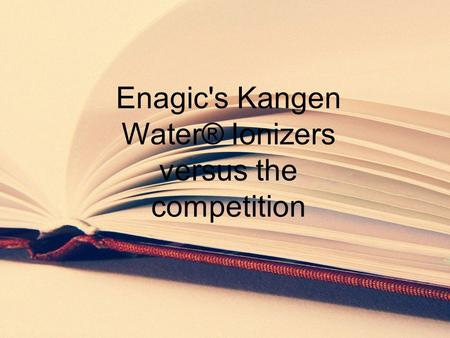 Enagic's Kangen Water® Ionizers versus the competition