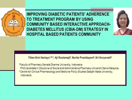 IMPROVING DIABETIC PATIENTS' ADHERENCE TO TREATMENT PROGRAM BY USING COMMUNITY BASED INTERACTIVE APPROACH-DIABETES MELLITUS (CBIA-DM) STRATEGY IN HOSPITAL.