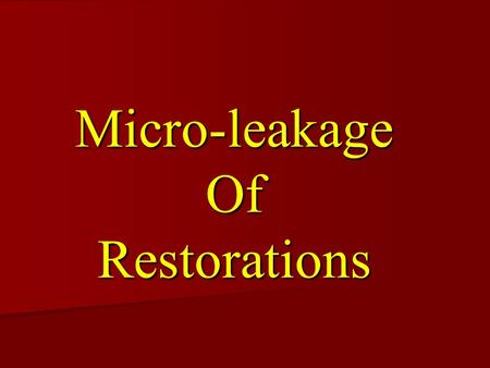 Micro-leakage Of Restorations