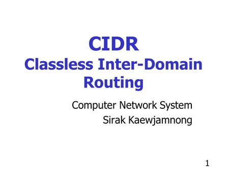 CIDR Classless Inter-Domain Routing