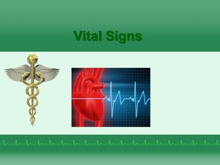 Vital Signs Provide information about body function Data is used to treat illness and diagnose disease Include: –temperature –pulse –respiration –blood.