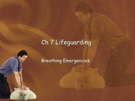 Ch 7 Lifeguarding Breathing Emergencies. Warm-up Without using your notes list for me the steps in the initial assessment.