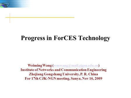 Weiming Wang Institute of Networks and Communication Engineering Zhejiang Gongshang University, P. R.