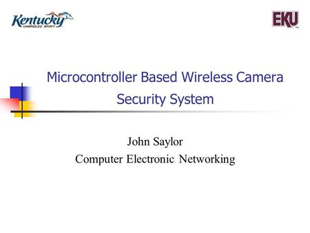 Microcontroller Based Wireless Camera Security System John Saylor Computer Electronic Networking.