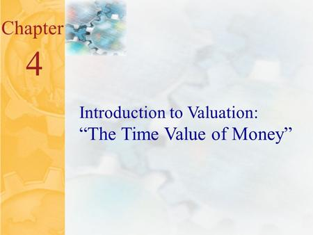 "McGraw-Hill/Irwin ©2001 The McGraw-Hill Companies All Rights Reserved 4.0 Chapter 4 Introduction to Valuation: ""The Time Value of Money"""