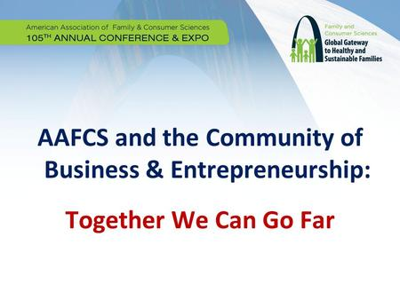 AAFCS and the Community of Business & Entrepreneurship: Together We Can Go Far.