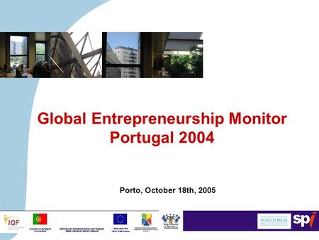 Porto, October 18th, 2005 Global Entrepreneurship Monitor Portugal 2004.