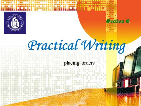 placing orders Practical Writing Practical Writing: Writing E-mail Messages About orders About orders Sample Reading Sample Reading Requirements of an.