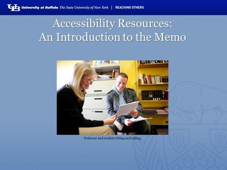 Accessibility Resources: An Introduction to the Memo Professor and student sitting and talking.