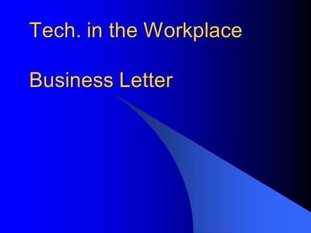 Tech. in the Workplace Business Letter. Business Letter Anita Vacation saw your travel brochure (the assignment you just completed in Publisher). She.