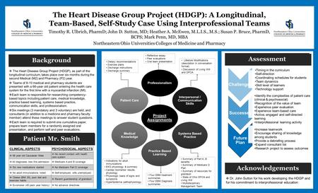 The Heart Disease Group Project (HDGP): A Longitudinal, Team-Based, Self-Study Case Using Interprofessional Teams Timothy R. Ulbrich, PharmD; John D. Sutton,