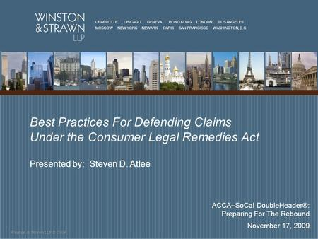 Winston & Strawn LLP © 2009 CHARLOTTE CHICAGO GENEVA HONG KONG LONDON LOS ANGELES MOSCOW NEW YORK NEWARK PARIS SAN FRANCISCO WASHINGTON, D.C. Best Practices.