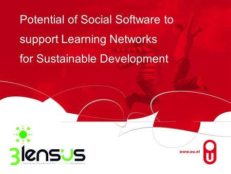 Potential of Social Software to support Learning Networks for Sustainable Development.