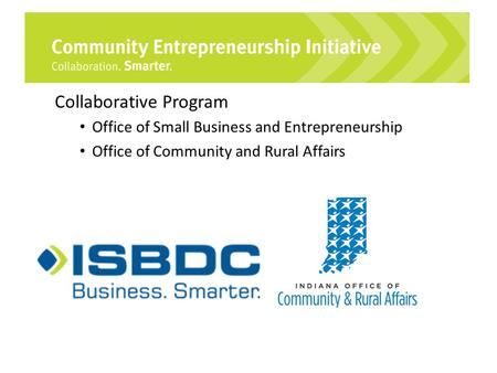 Collaborative Program Office of Small Business and Entrepreneurship Office of Community and Rural Affairs.