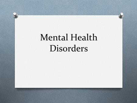 Mental Health Disorders. Clinical Depression-What is it? O Mood disorder O feelings of loss, sadness, anger, or frustration interfere with everyday life.