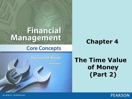 Chapter 4 The Time Value of Money (Part 2). © 2013 Pearson Education, Inc. All rights reserved.4-2 1. Compute the future value of multiple cash flows.
