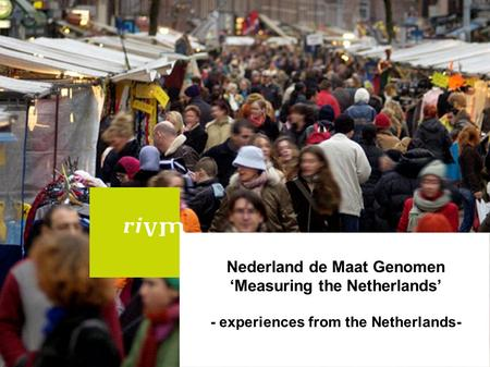Nederland de Maat Genomen 'Measuring the Netherlands' - experiences from the Netherlands-