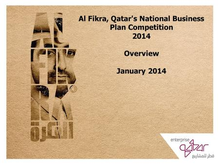 Al Fikra, Qatar's National Business Plan Competition 2014 Overview January 2014.