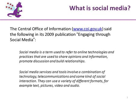 "The Central Office of Information (www.coi.gov.uk) said the following in its 2009 publication "" Engaging through Social Media "" :www.coi.gov.uk Social."