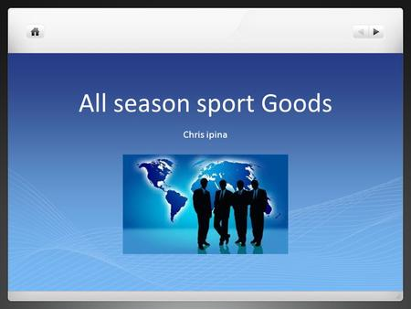 All season sport Goods Chris ipina. What is it? All Season Sporting Goods is a sports equipment store for all different types of sports including football,