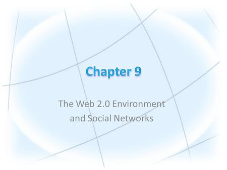 The Web 2.0 Environment and Social Networks. Copyright © 2010 Pearson Education, Inc. Publishing as Prentice Hall 1.Understand the Web 2.0 revolution,
