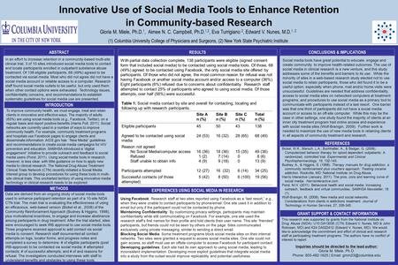 Innovative Use of Social Media Tools to Enhance Retention in Community-based Research Gloria M. Miele, Ph.D. 1, Aimee N. C. Campbell, Ph.D. 1,2, Eva Turrigiano.