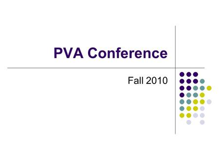 PVA Conference Fall 2010. Consuetudo Debet Esse Certa The Custom Must be Changed.
