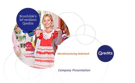 Company Presentation. 2 Qredits  Non-profit organisation founded in 2009.  Statutory goal:  provide financing and coaching for starting / existing.
