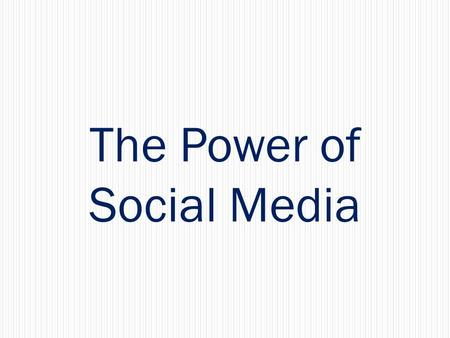 The Power of Social Media. Umbrella Term that defines the various activities that integrate technology, social interaction and the construction of words,