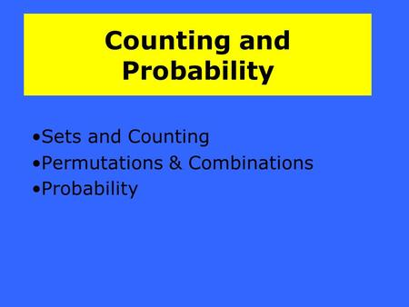 Counting and Probability Sets and Counting Permutations & Combinations Probability.