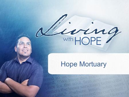 Hope Mortuary. Was Jeremiah's life simply a random occurrence or did God plan for his existence? –Jeremiah 1:5 (525) HEV1.