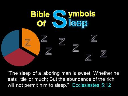 """The sleep of a laboring man is sweet, Whether he eats little or much; But the abundance of the rich will not permit him to sleep."" Ecclesiastes 5:12."